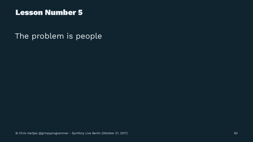 Lesson Number 5 The problem is people © Chris H...