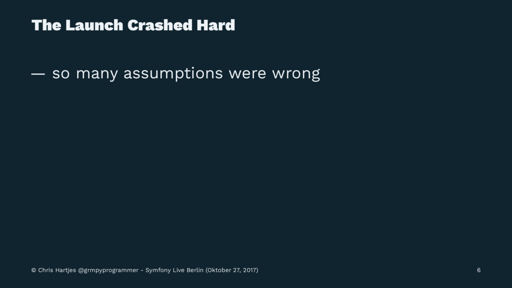 The Launch Crashed Hard — so many assumptions w...