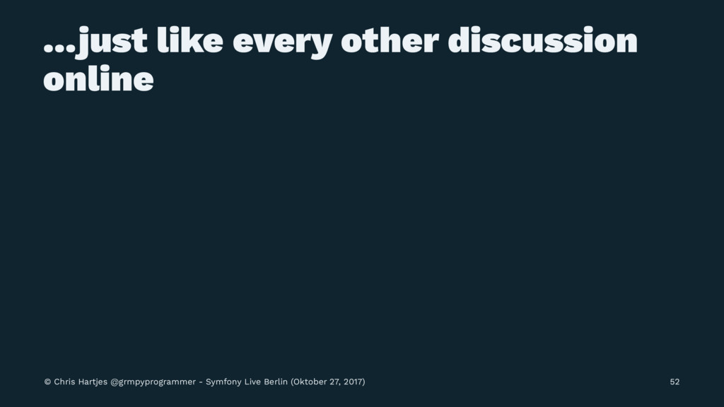 ...just like every other discussion online © Ch...
