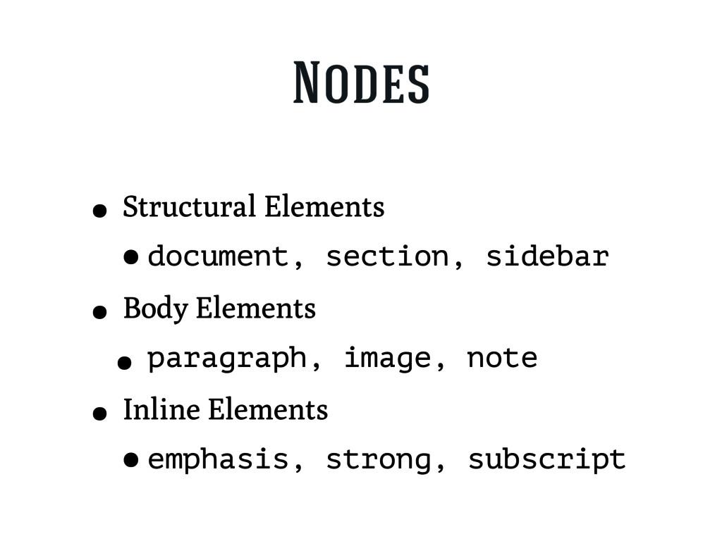 Nodes • Structural Elements •document, section,...