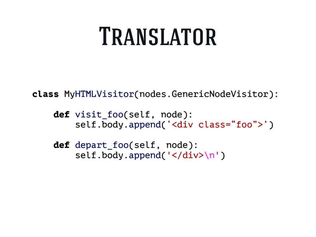 class MyHTMLVisitor(nodes.GenericNodeVisitor): ...