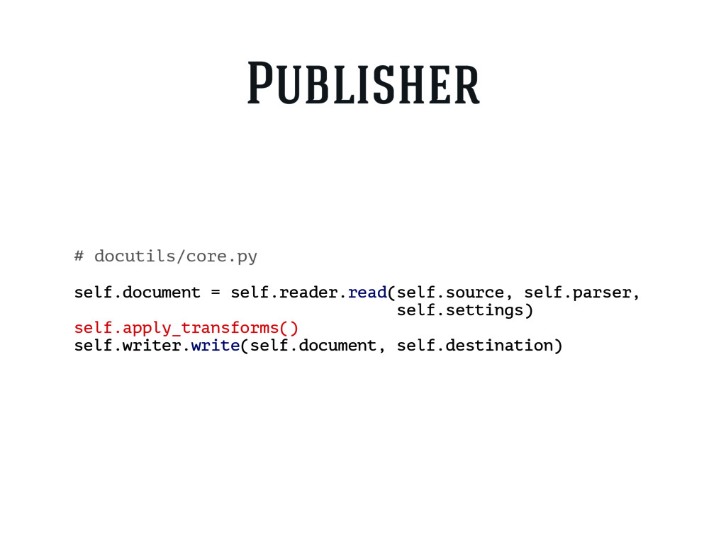 # docutils/core.py self.document = self.reader....