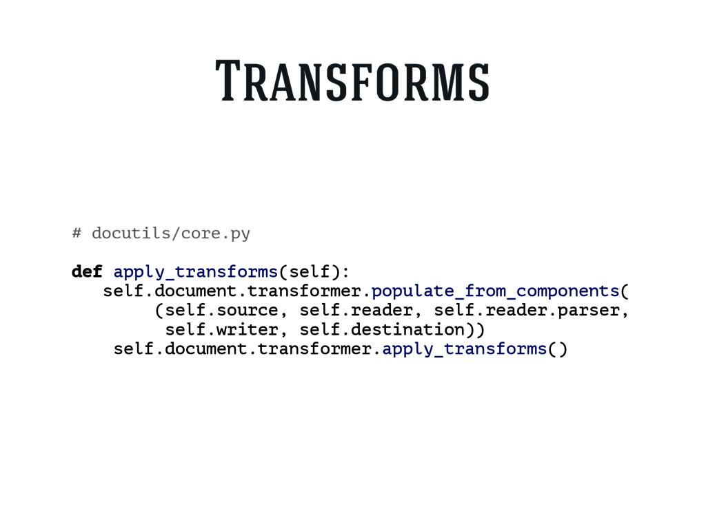 # docutils/core.py def apply_transforms(self): ...