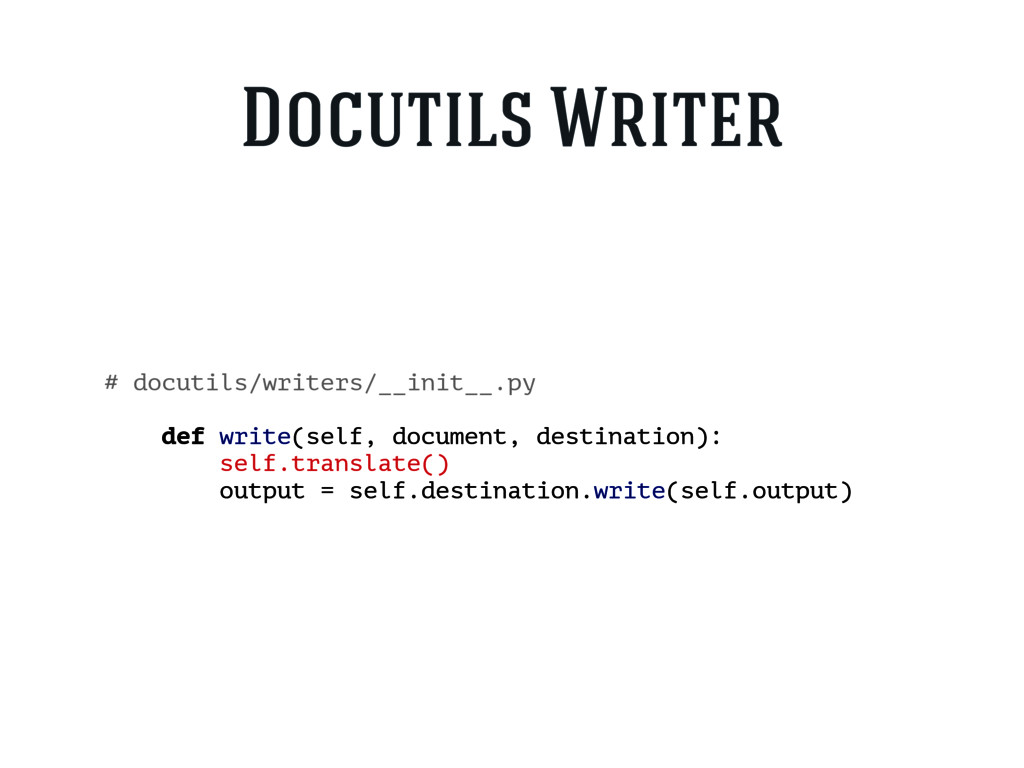 # docutils/writers/__init__.py def write(self, ...