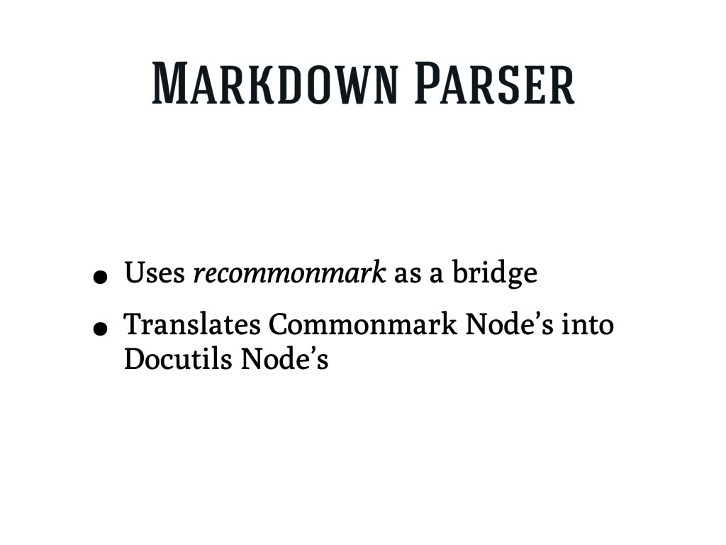 Markdown Parser • Uses recommonmark as a bridge...