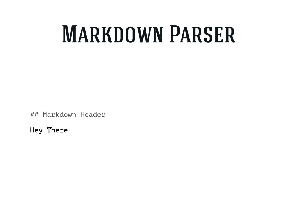 ## Markdown Header Hey There Markdown Parser