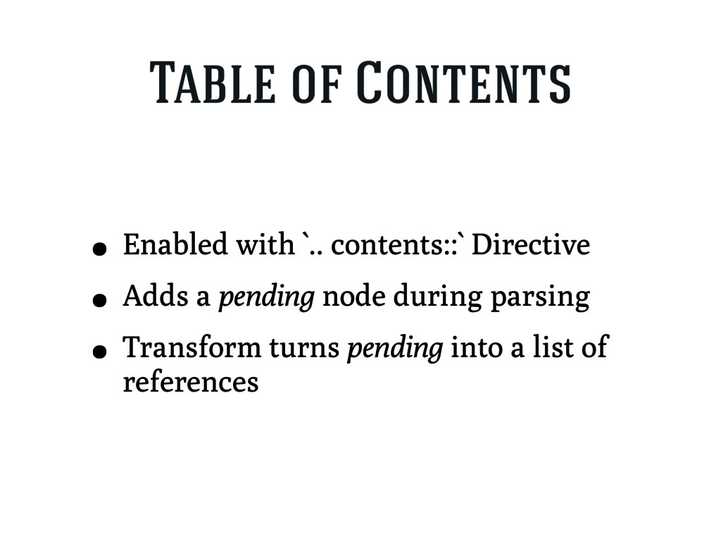 Table of Contents • Enabled with `.. contents::...