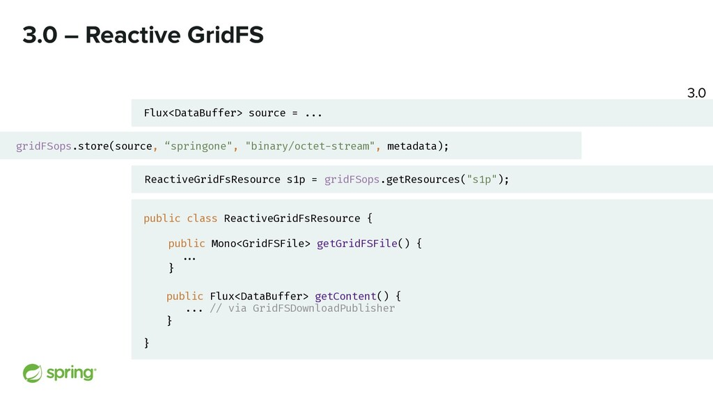 3.0 – Reactive GridFS Flux<DataBuffer> source =...