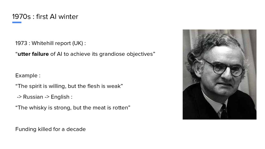 1970s : first AI winter 1973 : Whitehill report...