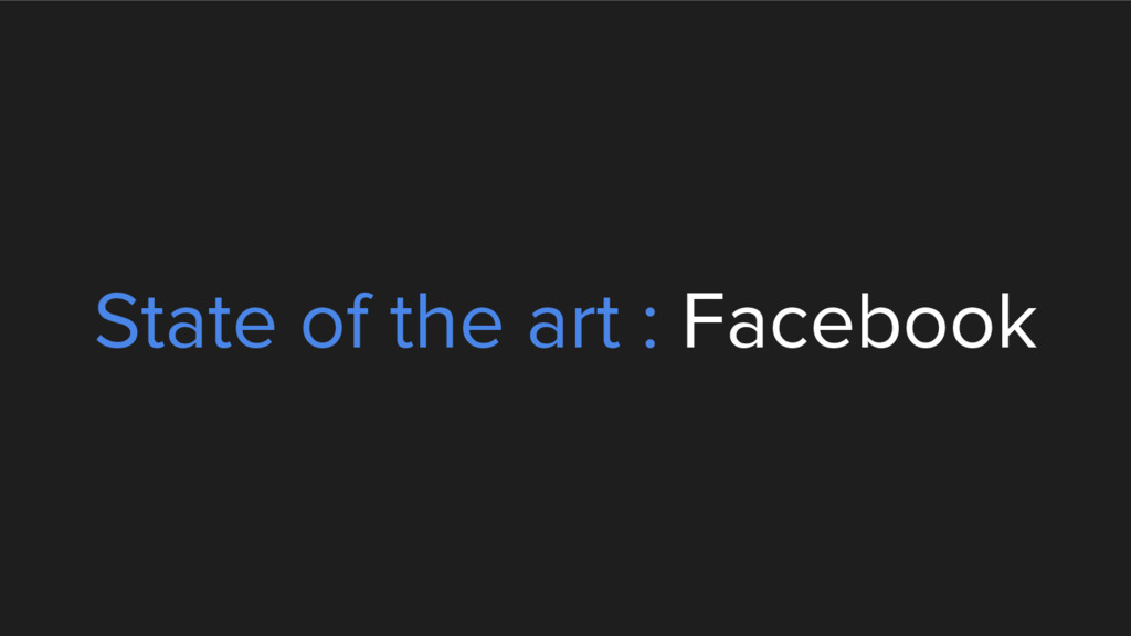 State of the art : Facebook