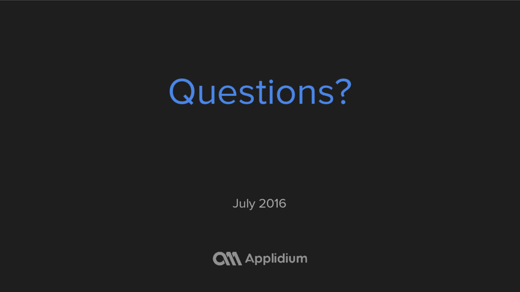 Questions? July 2016
