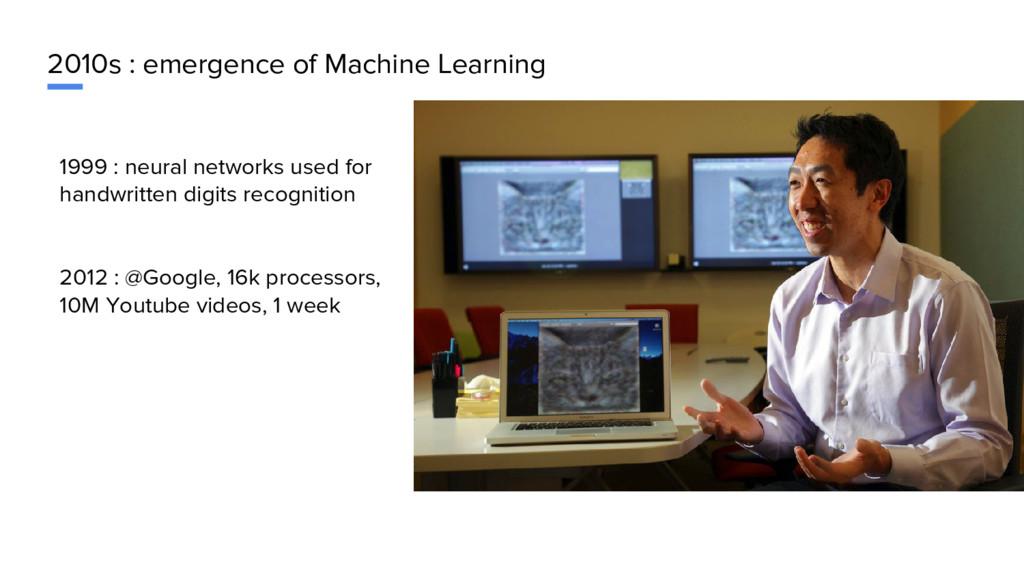 2010s : emergence of Machine Learning 1999 : ne...