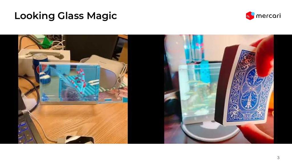 3 Looking Glass Magic