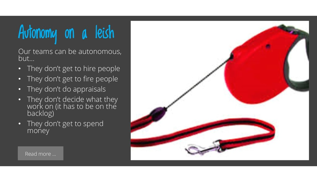 Read more … Autonomy on a leish Our teams can b...