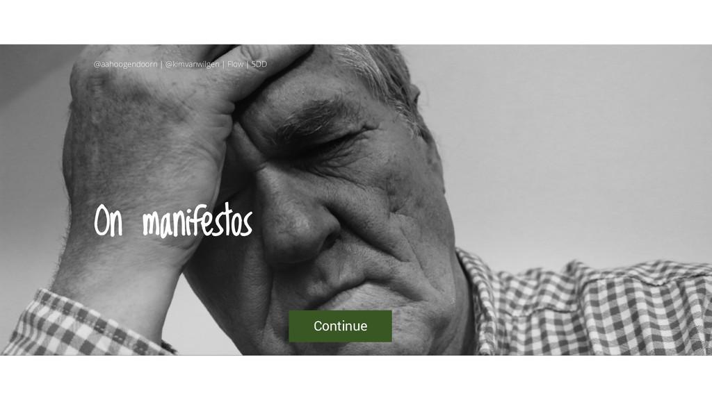On manifestos Continue @aahoogendoorn | @kimvan...