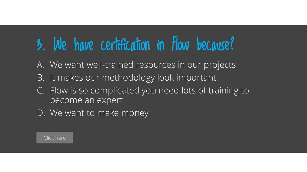 Click here 3. We have certification in Flow bec...