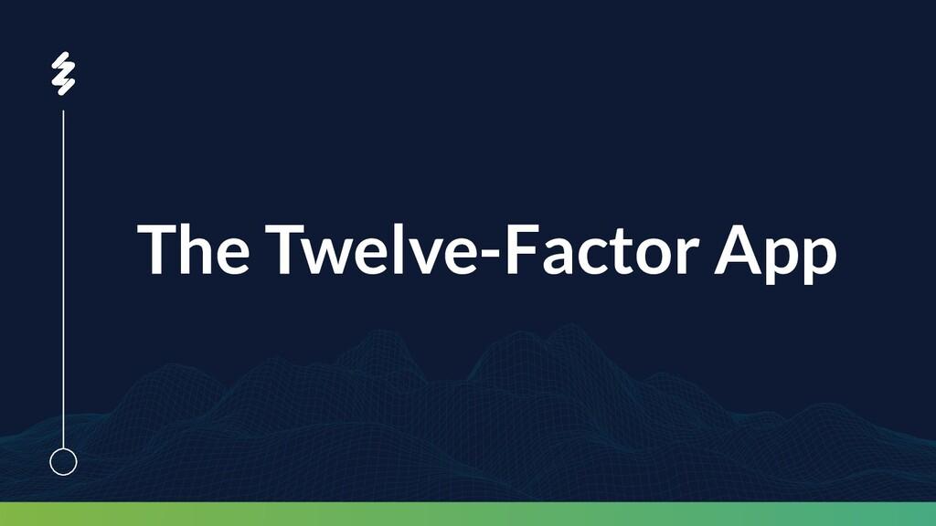 The Twelve-Factor App
