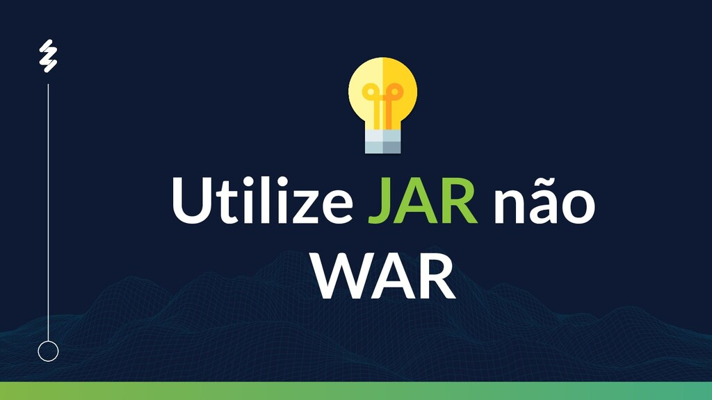 Utilize JAR não WAR