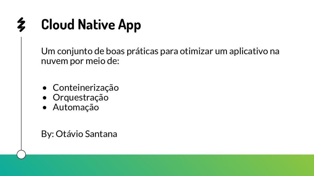Cloud Native App Um conjunto de boas práticas p...