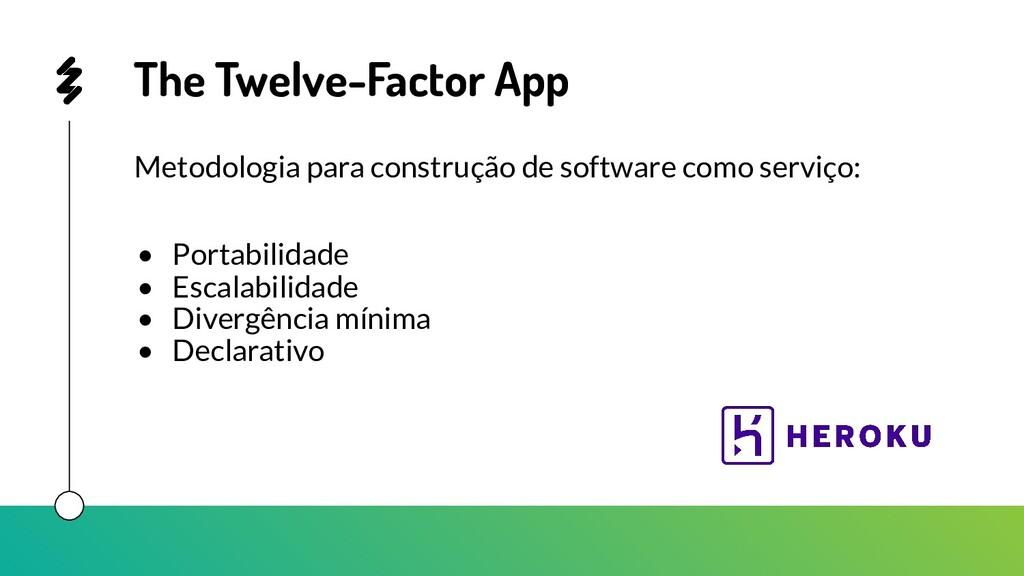 The Twelve-Factor App Metodologia para construç...