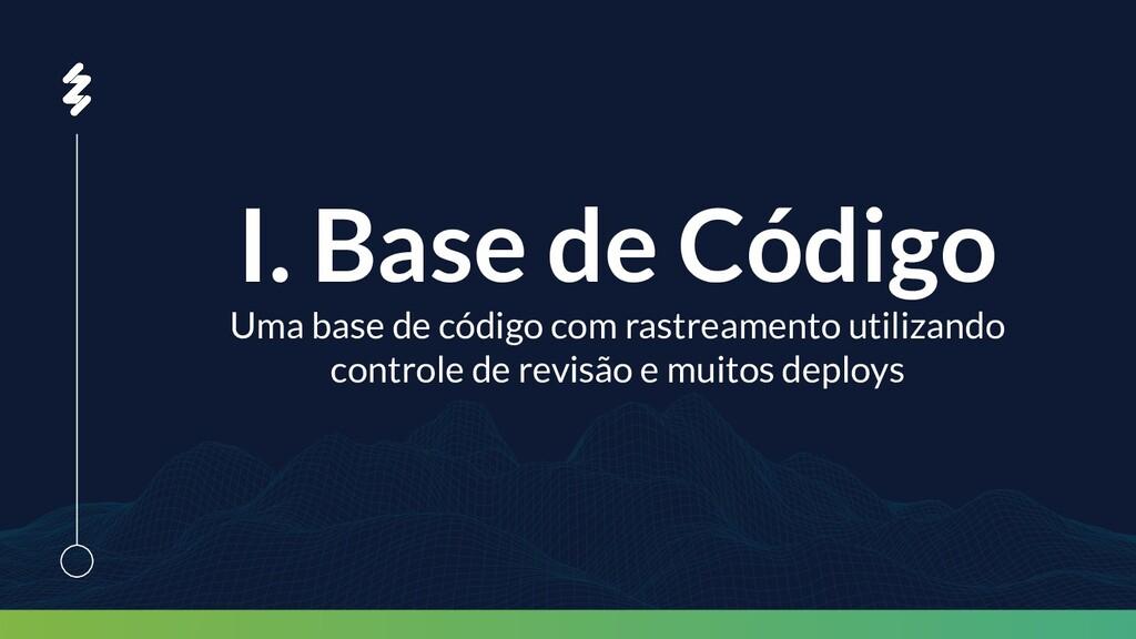 I. Base de Código Uma base de código com rastre...