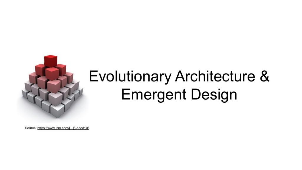 Evolutionary Architecture & Emergent Design Sou...