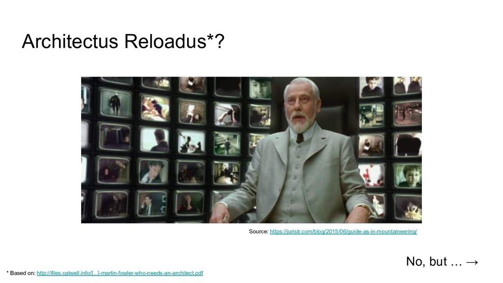Architectus Reloadus*? No, but … → Source: http...