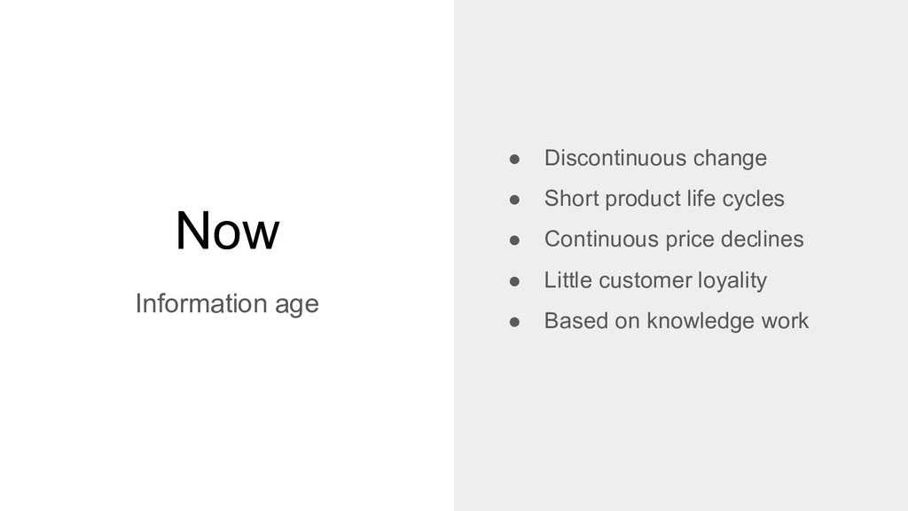 Now Information age ● Discontinuous change ● Sh...