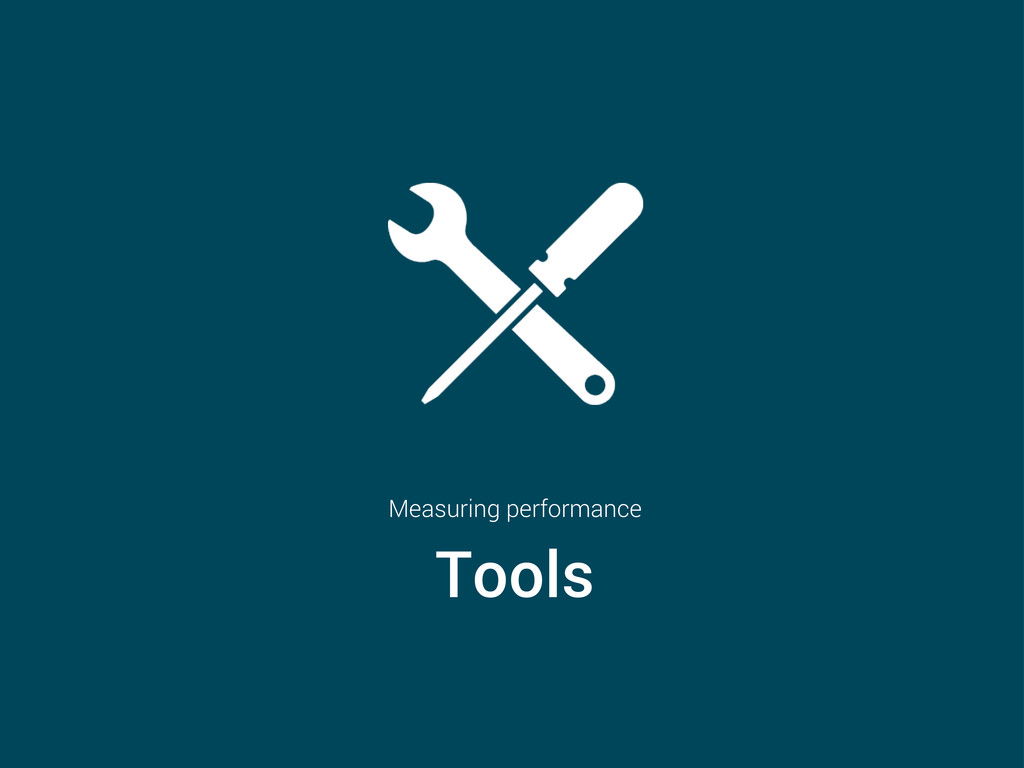 Measuring performance Tools
