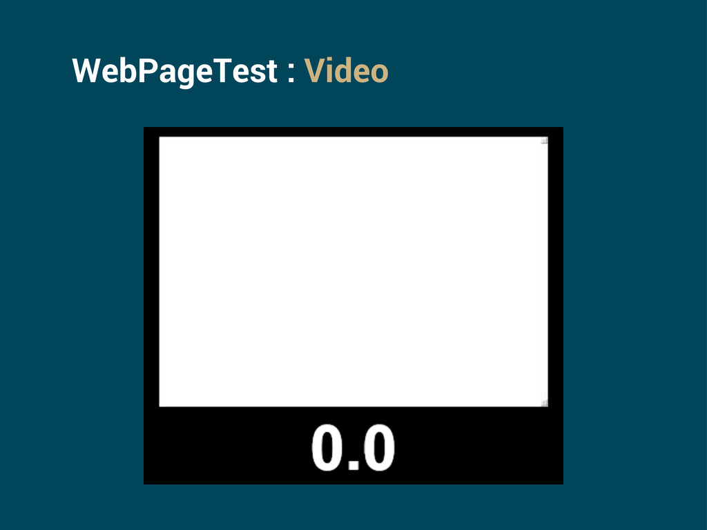 WebPageTest : Video