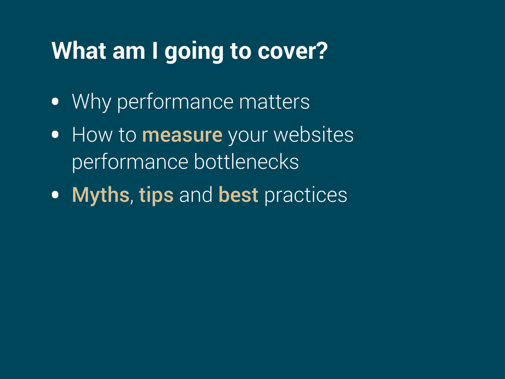 What am I going to cover? • Why performance mat...