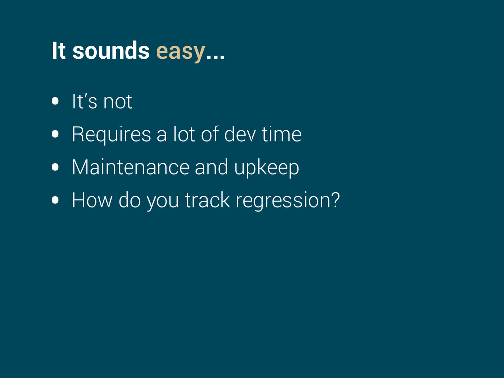 It sounds easy... • It's not • Requires a lot o...