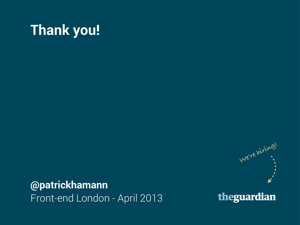 Thank you! @patrickhamann Front-end London - Ap...
