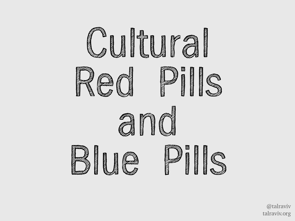 @talraviv talraviv.org Cultural Red Pills and B...