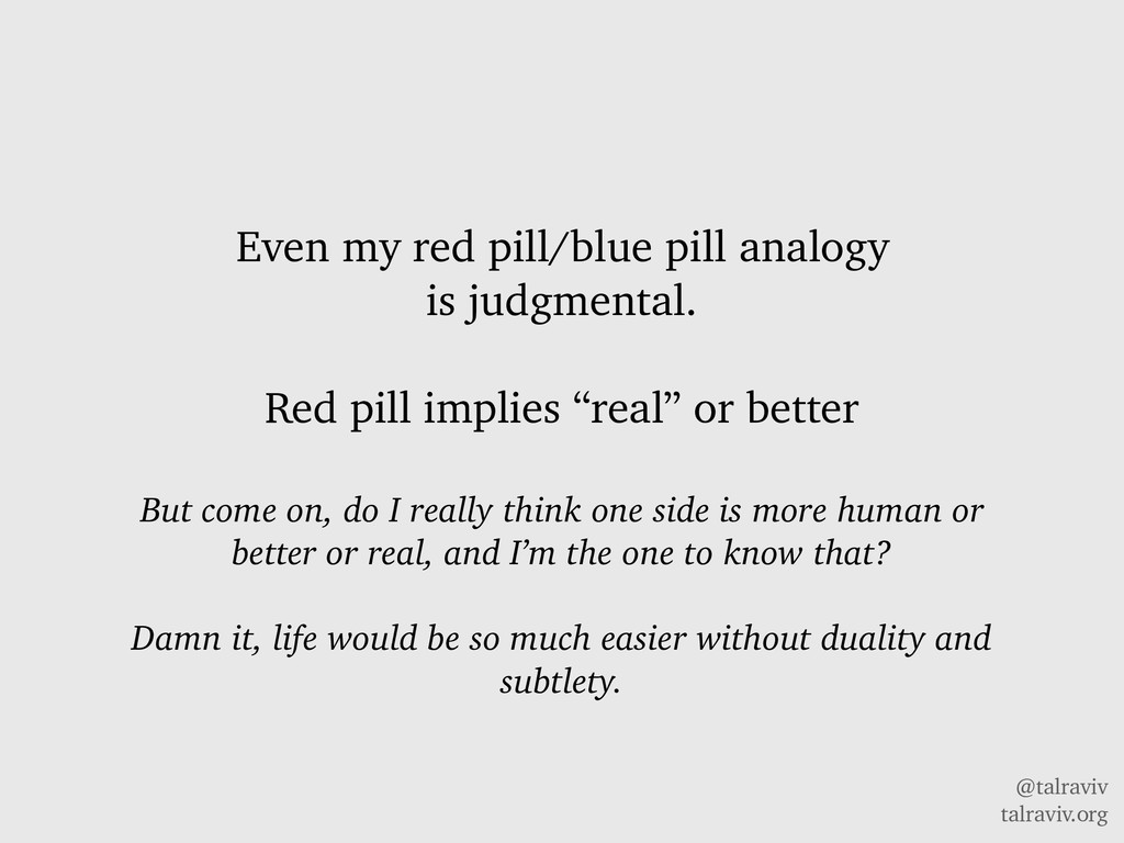 @talraviv talraviv.org Even my red pill/blue pi...