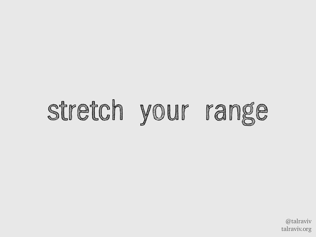 @talraviv talraviv.org stretch your range