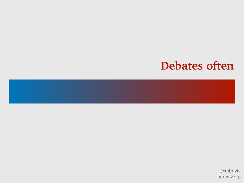 @talraviv talraviv.org Debates often