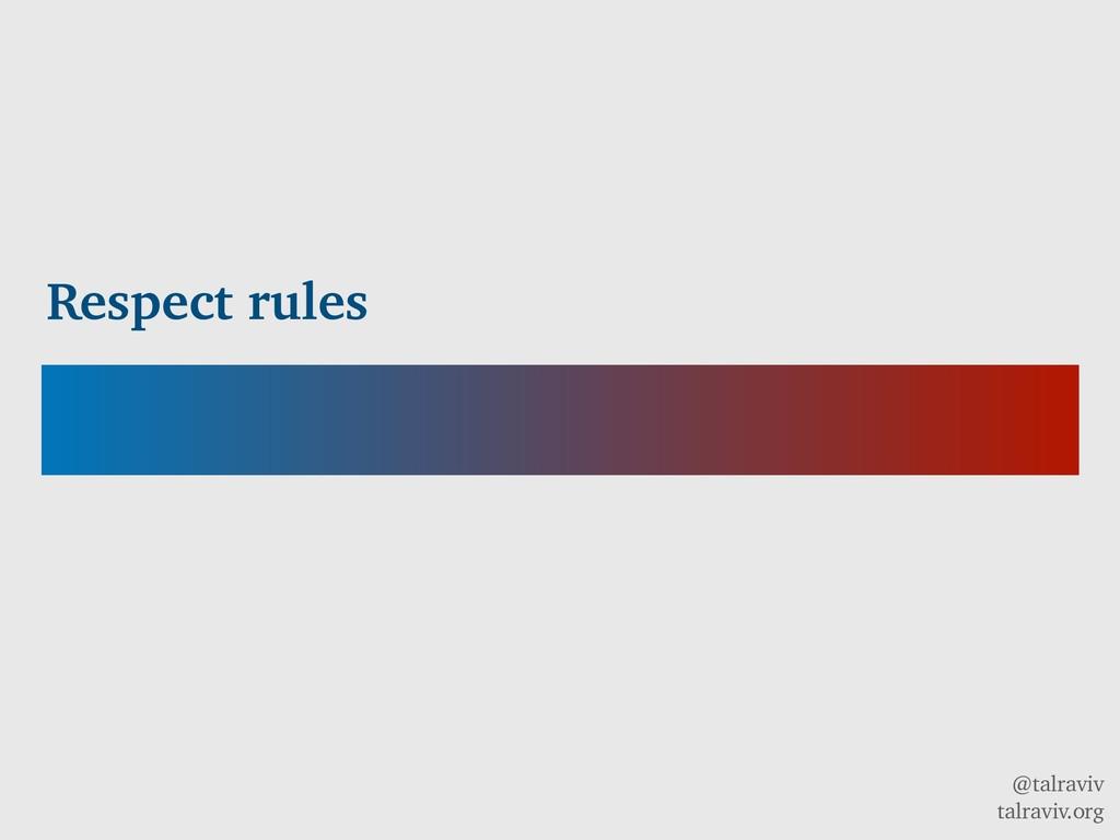 @talraviv talraviv.org Respect rules