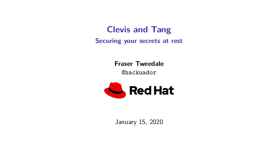 Clevis and Tang Securing your secrets at rest F...