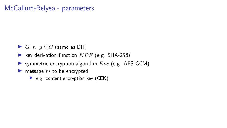 McCallum-Relyea - parameters G, n, g ∈ G (same ...