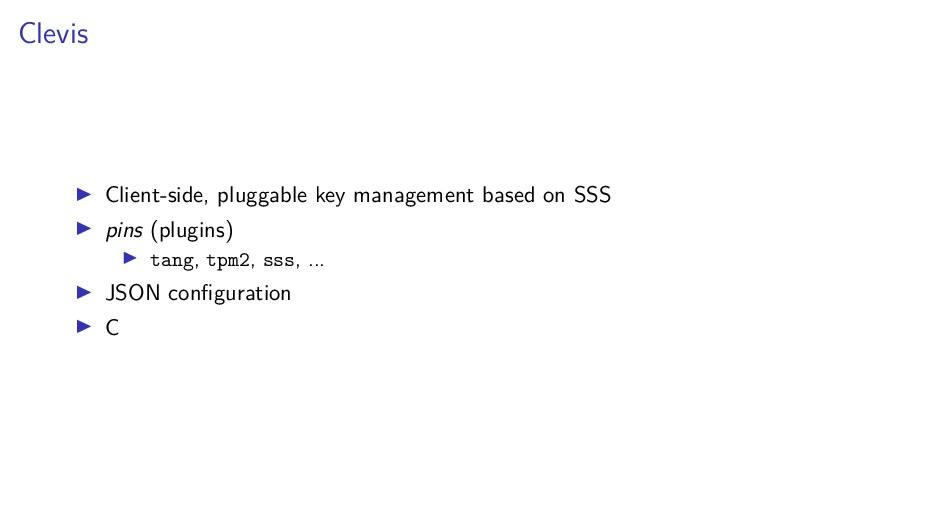 Clevis Client-side, pluggable key management ba...