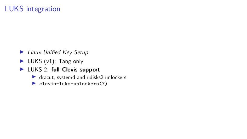 LUKS integration Linux Unified Key Setup LUKS (v...