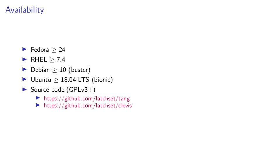 Availability Fedora ≥ 24 RHEL ≥ 7.4 Debian ≥ 10...
