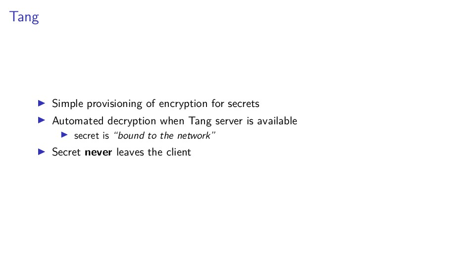 Tang Simple provisioning of encryption for secr...