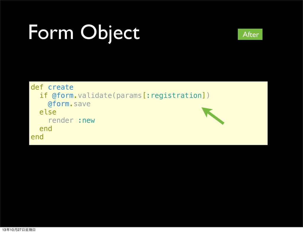 Form Object def create if @form.validate(params...
