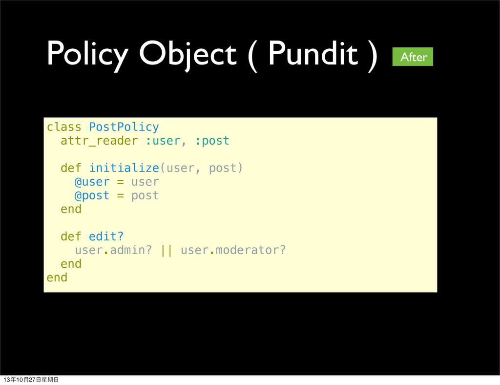 Policy Object ( Pundit ) class PostPolicy attr_...