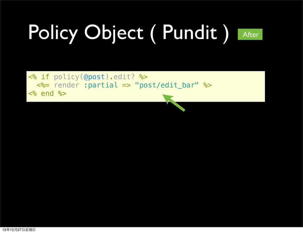 Policy Object ( Pundit ) <% if policy(@post).ed...