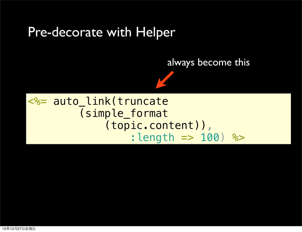 Pre-decorate with Helper <%= auto_link(truncate...