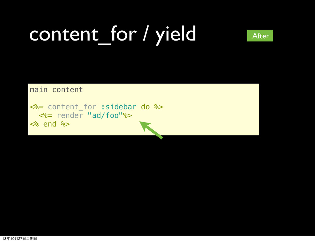 content_for / yield main content <%= content_fo...
