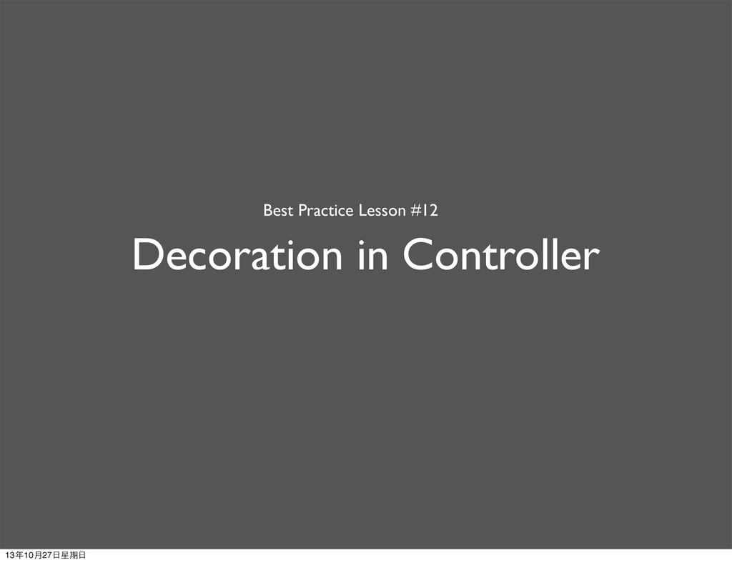 Decoration in Controller Best Practice Lesson #...